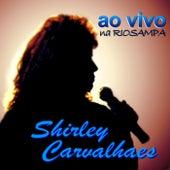 Ao Vivo na Rio Sampa by Shirley Carvalhaes