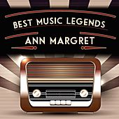 Best Music Legends by Ann-Margret