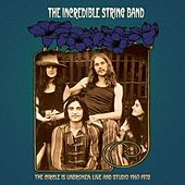 The Circle Is Unbroken: Live and Studio (1967-1972) von The Incredible String Band