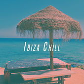 Ibiza Chill by Various Artists