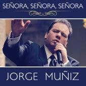 Señora, Señora, Señora by Jorge Muñiz