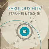 Fabulous Hits by Ferrante and Teicher
