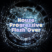 House Progressive Flash Over de Various Artists