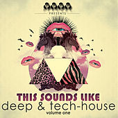 This Sounds Like Deep & Tech-House, Vol. 1 by Various Artists