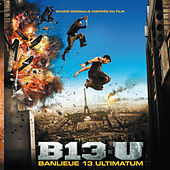 Banlieue 13 Ultimatum (Bande originale du film) de Various Artists