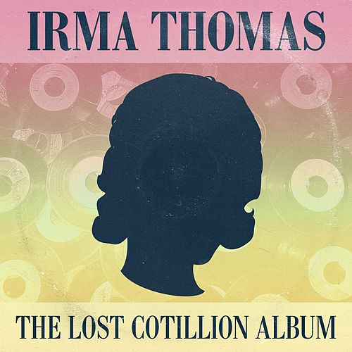Full Time Woman: The Lost Cotillion Album by Irma Thomas