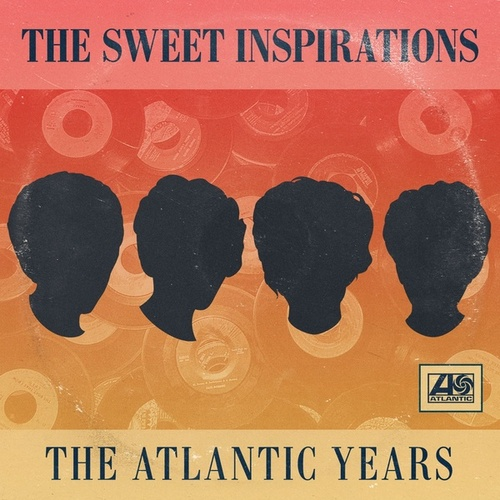 The Complete Atlantic Singles Plus by The Sweet Inspirations