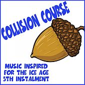 Collision Course: Music Inspired for the Ice Age 5th Instalment de Various Artists