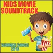 Kid Movie Soundtrack: Summer Songs 2016 de Various Artists