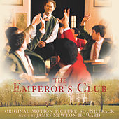 The Emperor's Club (Original Motion Picture Soundtrack) by James Newton Howard