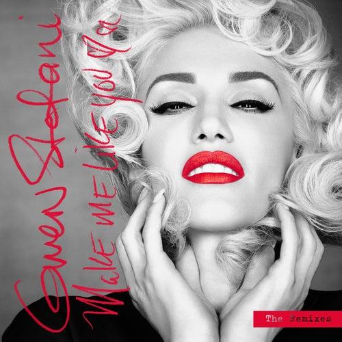 Make Me Like You by Gwen Stefani