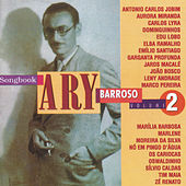 Songbook Ary Barroso, Vol. 2 de Various Artists