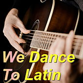 We Dance To Latin by Various Artists