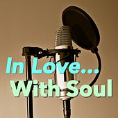 In Love... With Soul de Various Artists