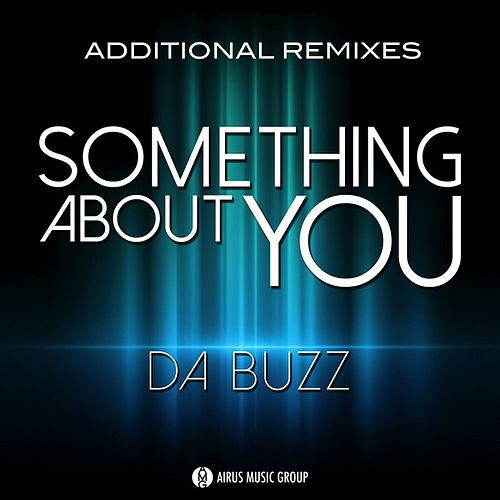 Something About You (Additional Remixes) by Da Buzz
