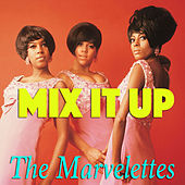 Mix It Up by The Marvelettes