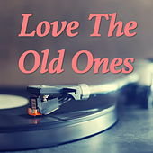 Love The Old Ones de Various Artists