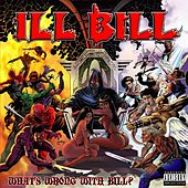 What's Wrong With Bill? de Ill Bill