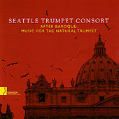 After Baroque - Music for the Natural Trumpet von Seattle Trumpet Consort