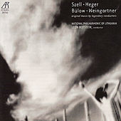 Szell, Heger, Bülow, Weingartner: Original Music By Legendary Conductors by National Philharmonic of Lithuania