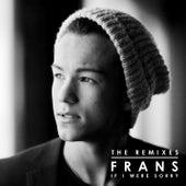 If I Were Sorry (Remixes) van Frans