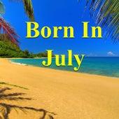Born In July von Various Artists