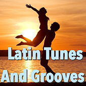 Latin Tunes And Grooves de Various Artists