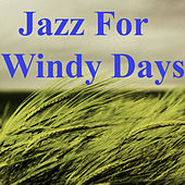 Jazz For Windy Days by Various Artists