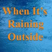 When It's Raining Outside von Various Artists