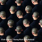 Young Rich And Radical (Radio Mix) de Club Cheval
