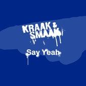 Say Yeah - Single by Kraak & Smaak