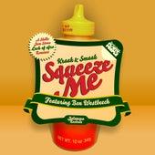 Squeeze Me (feat. Ben Westbeech) - EP von Kraak & Smaak