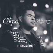 De Corpo e Alma de Lucas Morato