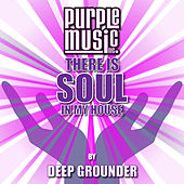 Deep Grounder Presents There Is Soul in My House, Vol. 29 by Various Artists