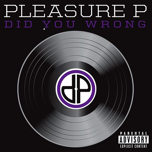 Did You Wrong by Pleasure P