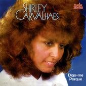 Diga-Me Porquê by Shirley Carvalhaes