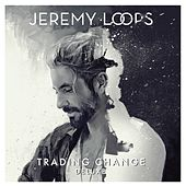 Trading Change (Deluxe Edition) von Jeremy Loops