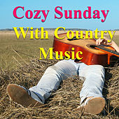 Cozy Sunday With Country Music de Various Artists