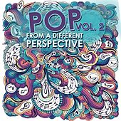 Pop from a Different Perspective, Vol. 2 von Various Artists