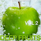 Deep Fruits, Vol. 2 (The Sound of Deep House) by Various Artists
