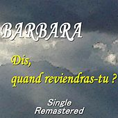 Dis, quand reviendras-tu ? (Remastered) de Barbara