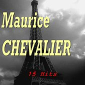 Maurice Chevalier (15 Hits) de Maurice Chevalier