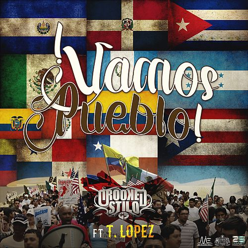 Vamos Pueblo (feat. T. López) - Single by Crooked Stilo