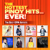 The Hottest Pinoy Hits Ever by Various Artists