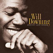Greatest Love Songs by Will Downing