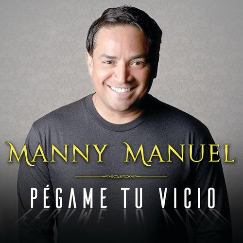 Pégame Tu Vicio by Manny Manuel