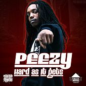 Hard as It Gets by Peezy