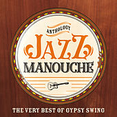 Jazz Manouche Anthology (The Very Best of Gypsy Swing) de Various Artists