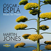 Esplá: Music for Piano by Martin Jones