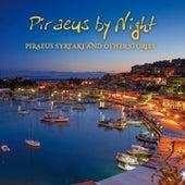 Piraeus by Night: Piraeus Syrtaki and Other Stories von Various Artists